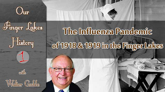 WATCH: The Influenza Pandemic of 1918 & 1919 in the Finger Lakes (podcast)