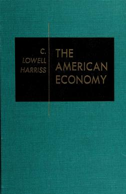 Cover of: The American economy | C. Lowell Harriss