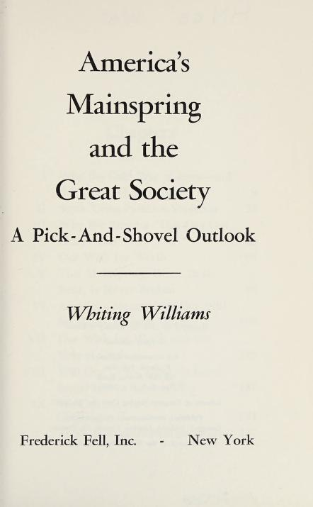 America's mainspring and the Great Society by Whiting Williams