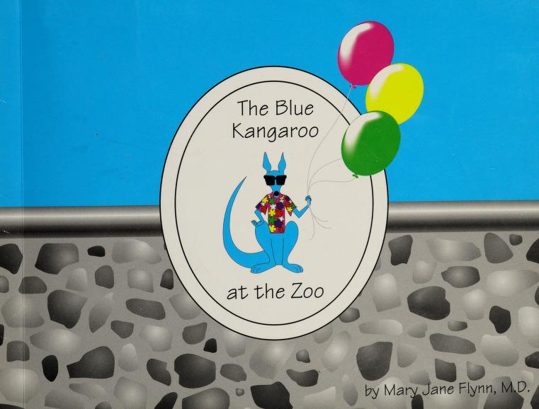 The blue kangaroo at the zoo by Mary Jane Flynn