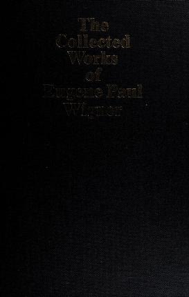 Cover of: The Collected Works of Eugene Paul Wigner: Part B Historical, Philosophical, and Socio-Political Papers  | Jagdish Mehra
