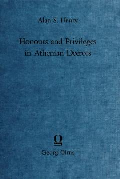 Cover of: Honours and privileges in Athenian decrees | Alan S. Henry