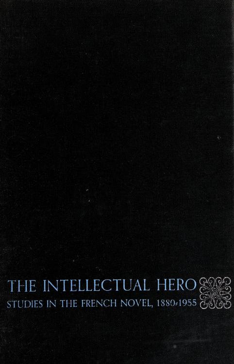The intellectual hero by Victor H. Brombert