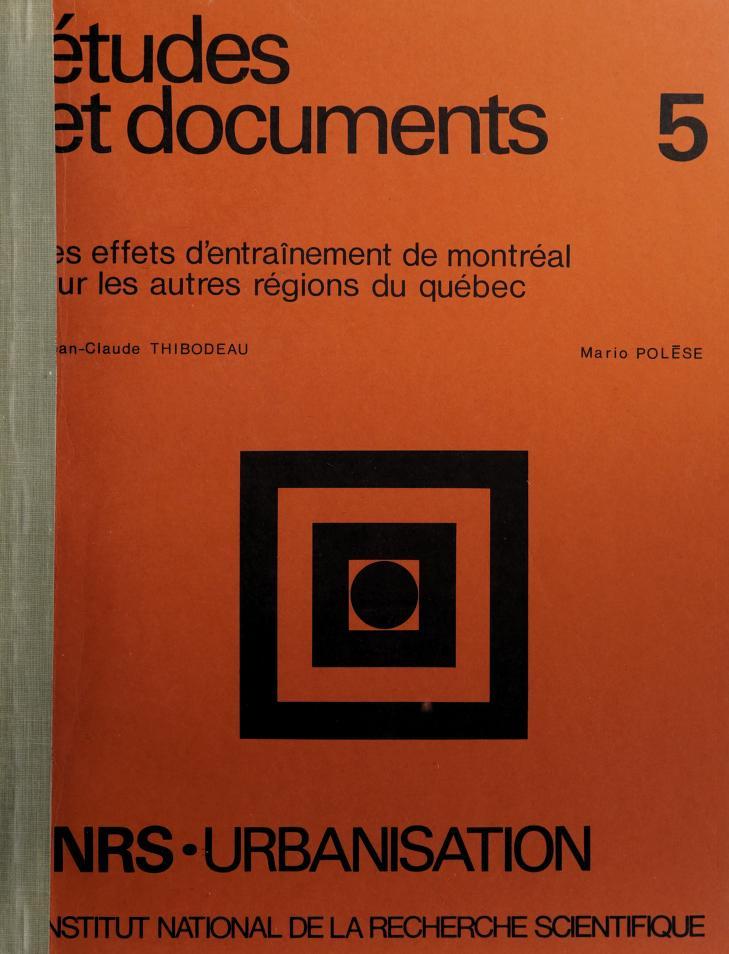 Les effets d'entraînement de Montréal sur les autres régions du Québec by Jean-Claude Thibodeau