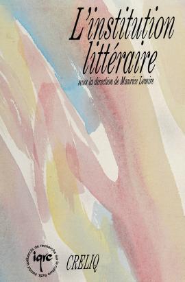 Cover of: L' Institution littéraire | sous la direction de Maurice Lemire, avec l'assistance de Michel Lord ; actes du colloque organisé conjointement par l'Institut québécois de recherche sur la culture et le Centre de recherche en littérature québécoise.